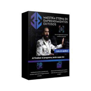 Curso Maestria Eterna en Emprendimientos Exitosos - Carlos Muñoz